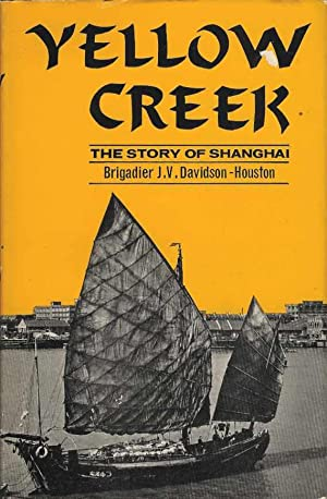 Yellow Creek. The Story of Shanghai