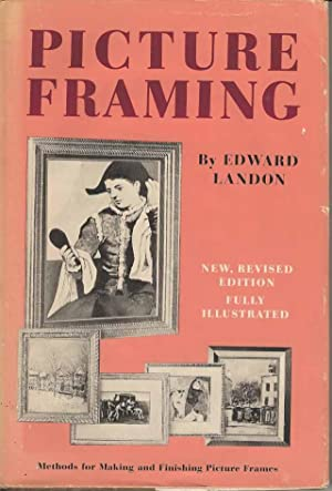 Picture Framing. Modern methods of making and finishing picture frames