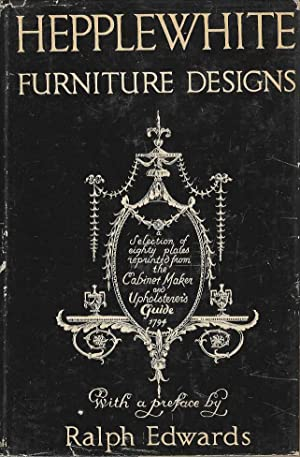 Hepplewhite Furniture Designs. A Selection of eighty plates reprinted from The Cabinet Maker and ...