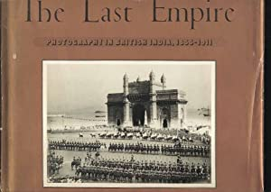 The Last Empire. Photogtraphy in British India, 1855 - 1911