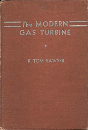 The Modern Gas Turbine. Its Use as an Exhaust Turbosupercharger or Prime Mover in All Fields of S...