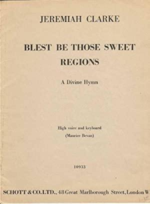 Blest be Those Sweet Regions. A Divine Hymn. High Voice and keyboard 10933