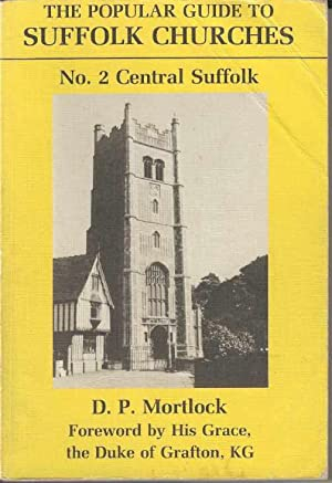 The Popular Guide to Suffolk Churches. No. 2 Central Suffolk