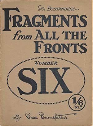The Bystander's Fragments From All The Fronts Number Six. Vol. VI