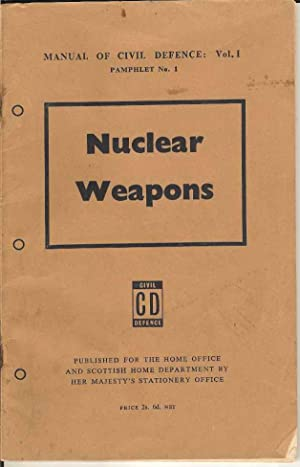Manual of Civil Defence: Vol. I. Pamphlet No. 1 Nuclear Weapons