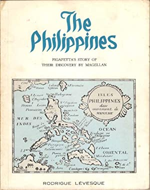 The Philippines. Pigafetta's Story of Their Discovery by Magellan