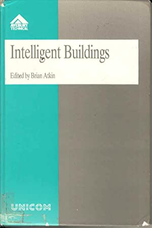 Intelligent Buildings: Applications of IT and Building: Atkin, Brian (Ed)