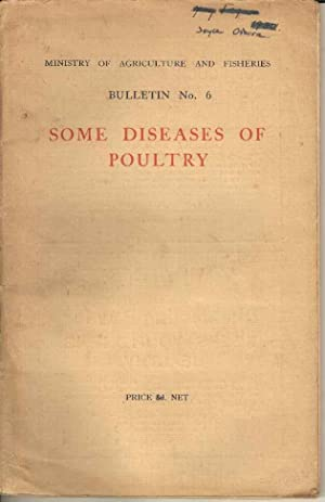 Some Diseases of Poultry. Bulletin Number 6 of the Ministry of Agriculture and Fisheries.