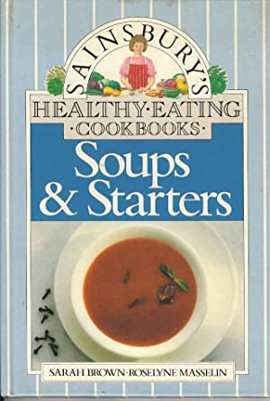 Sainsbury's Healthy Eating Cookbooks , Soups and: Brown, Sarah &