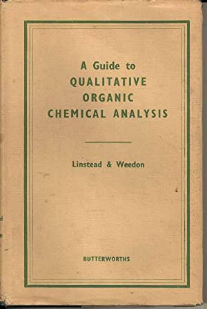 A Guide to Qualitative Organic Chemical Analysis: Linstead, R P