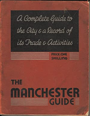 The Manchester Guide. A Complete Guide to the City & a Record of the Trade & Activities