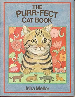 The Purr-Fect Cat Book: Mellor, Isha