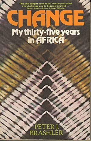 Change, My Thirty-Five Years in Africa