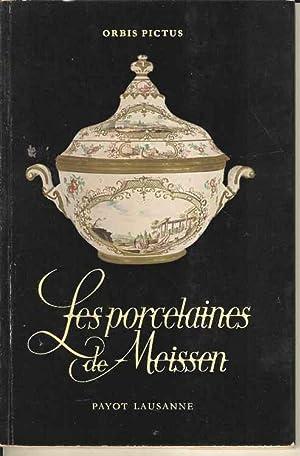 Les Porcelaines de Meissen. Collection Orbis Pictus: Ducret, Siegfried