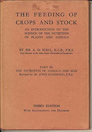 The Feeding of Crops and Stock. An Introduction to the Science of the Nutrition of Plants and Ani...