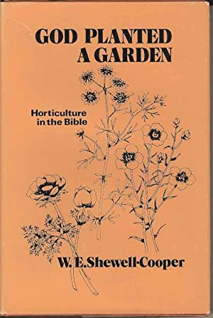God Planted a Garden: (Horticulture in the Bible)