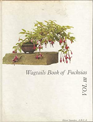 Wagtails Book of Fuchsias Vol. III