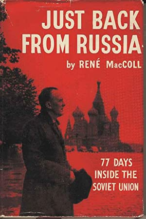 Just Back from Russia. 77 days Inside the Soviet Union