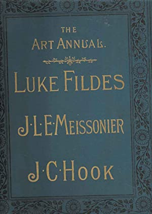 The Life and Work of Luke Fildes RA / The Life and Work of J L E Meissonier / The Life and Work o...