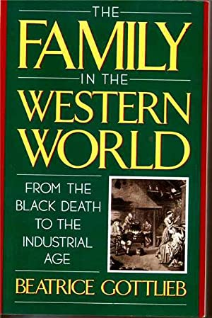 Family in the Western World from the Black Death to the Industrial Age, The