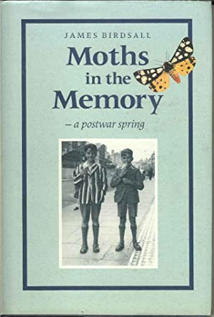 Moths in the Memory: A Postwar Spring: Birdsall, James