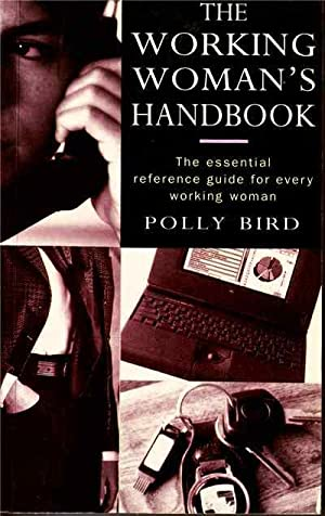 The Working Woman's Handbook: The Essential Reference: Bird, Polly