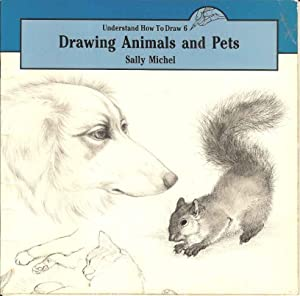 Drawing Animals and Pets (Understand How to Draw 6)