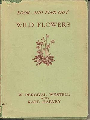 Look and Find Out. Wild Flowers