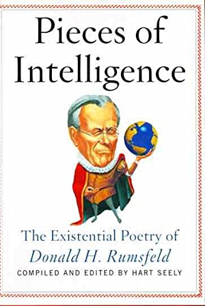 Pieces of Information : The Existential Poetry of Donald H. Rumsfeld