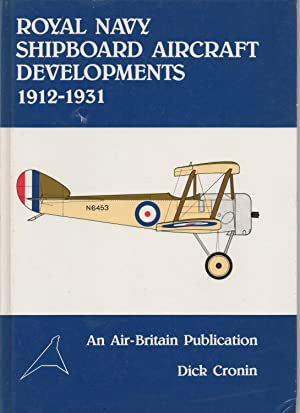 ROYAL NAVY SHIPBOARD AIRCRAFT DEVELOPMENTS 1912-1931