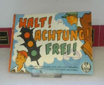 Halt, Achtung, Frei - Straszen und Gassen: Schuster, Edmund: