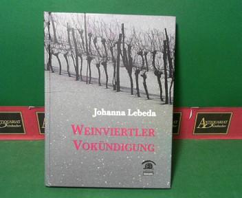Weinviertler Vokündigung. (= Mundarttexte). - Lebeda, Johanna