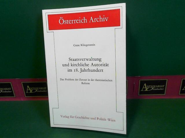 Staatsverwaltung und kirchliche Autorität im 18. Jahrhundert: Klingenstein, Grete: