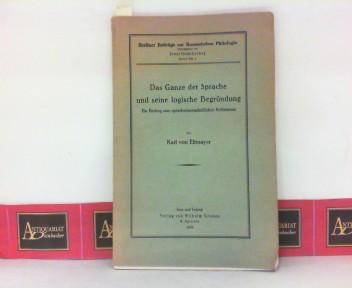 Das Ganze der Sprache und seine logische: Ettmayer, Karl von: