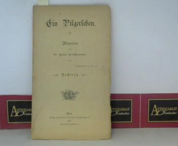 Ein Pilgerleben - Memoiren - Nachtrag.: Kerschbaumer, Anton: