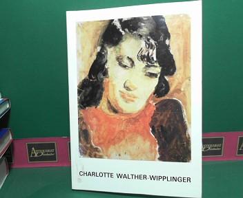 Charlotte Walther-Wipplinger. - Ölbilder, Aquarelle, Zeichnungen.: Hillmann, Uta, Günter