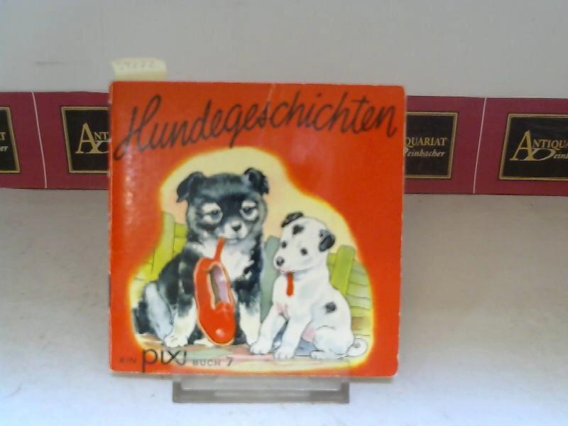 Hundegeschichten. (= Ein pixi-Buch 7).: Backhouse, G.W.: