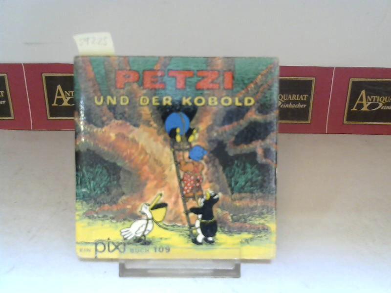Petzi und der Kobold. (= Ein pixi-Buch: Hansen, Carla: