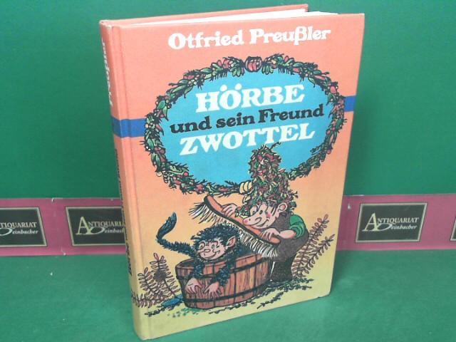 Hörbe und sein Freund Zwottel - Noch: Preußler, Otfried: