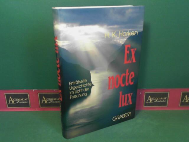Ex nocte lux - Enträtselte Urgeschichte im: Horken, H K: