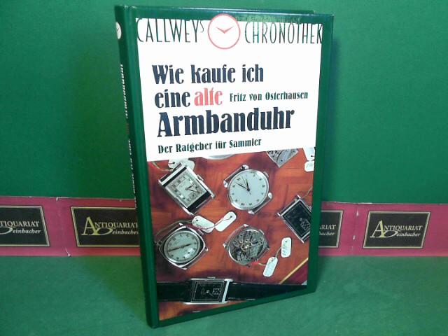 Wie kaufe ich eine alte Armbanduhr -: Osterhausen, Fritz von: