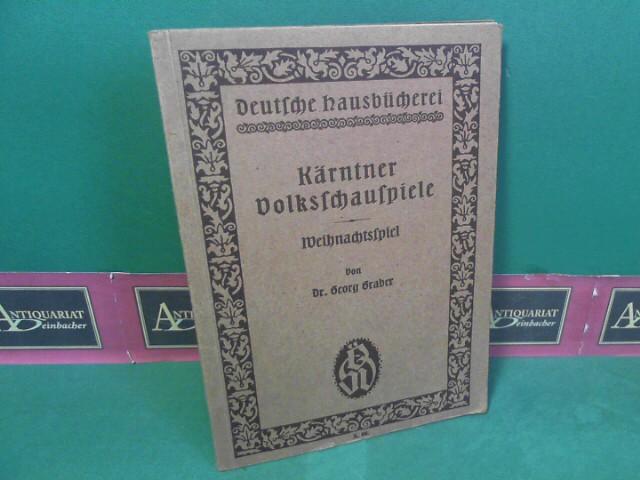 Kärtner Volksschauspiele - I. Weihnachtsspiel. (= Deutsche: Graber, Georg:
