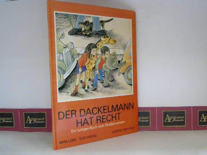 Der Dackelmann hat recht. Ein lustiges Buch: Mira, Lobe und