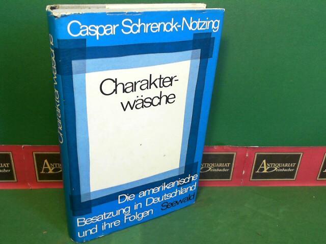 Charakterwäsche. Die amerikanische Besatzung in Deutschland und: Schrenck-Notzing, Caspar: