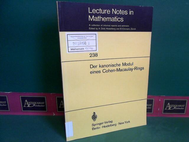 Der kanonische Modul eines Cohen-Macaulay-Rings. (= Lecture: Jürgen, Herzog und