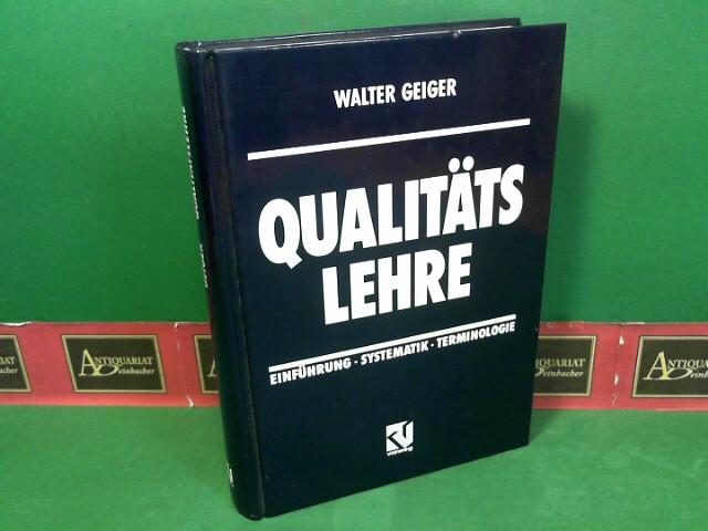 Qualitäts Lehre - Einführung, Systematik, Terminologie.: Geiger, Walter: