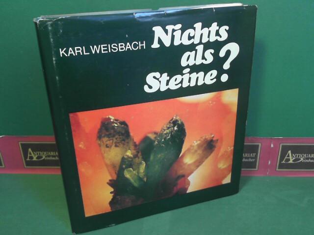 Nichts als Steine. - Weisbach, Karl