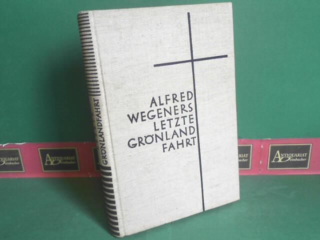 Alfred Wegeners letzte Grönlandfahrt - Die Erlebnisse: Wegener, Else und