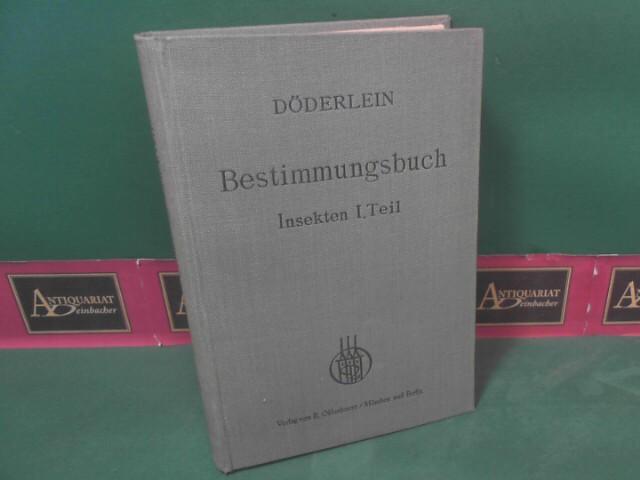 Bestimmungsbuch für deutsche Land- und Süßwassertiere. Insekten,: Döderlein, Ludwig: