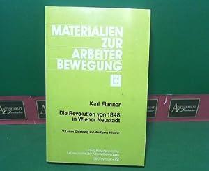 Die Revolution von 1848 in Wiener Neustadt. (= Materialien zur Arbeiterbewegung, Nr.8).: Flanner, ...